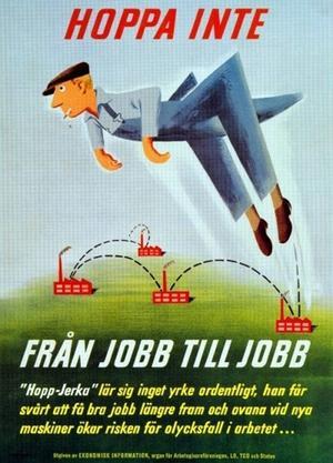 LO, TCO och staten bedrev en gemensam kampanj för att få arbetarna att sluta byta jobb.