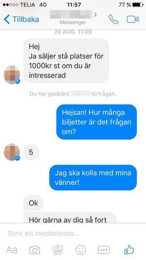 Följande konversation, från slutet av augusti i år, är mellan bedragarbloggerskan från Södertälje och en 26-årig kvinna som ville köpa Håkan Hellström-biljetter men som blev av med 3 000 kronor.