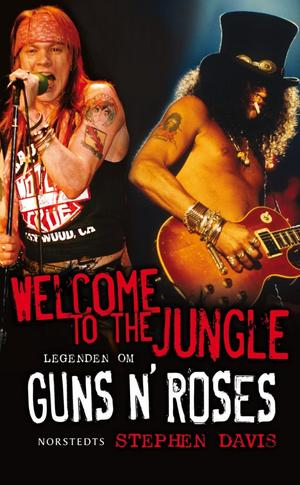 Welcome to the jungle - Legenden om Guns N' Roses av Stephen Davis.Foto: Norstedts