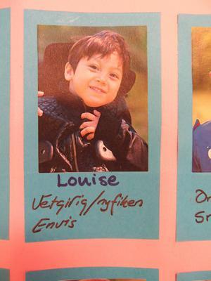 På tavlan i hallen beskrivs Louise som vetgirig, nyfiken och envis.