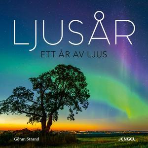 """Göran Strand släppte nyligen sin nya fotobok """"Ljusår – ett år av ljus"""". Han har sedan tidigare gett ut boken """"Jämtlandsnatt""""."""