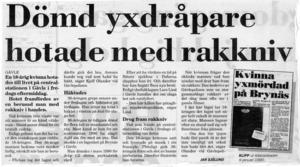1994 hotade mannen som dömdes för yxmordet en 18-årig kvinna på Centralstationen i Gävle.