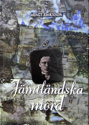 I sin nya och tredje bok skildrar Bengt Eriksson 17 jämtländska mord från 1810 och framåt.