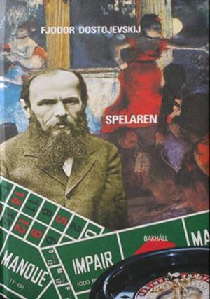 Dostojevskijs roman inspirerad av hans eget möte med speldjävulen.