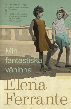 Hyllad roman av den mystiska Ferrante, nyutkommen på svenska.
