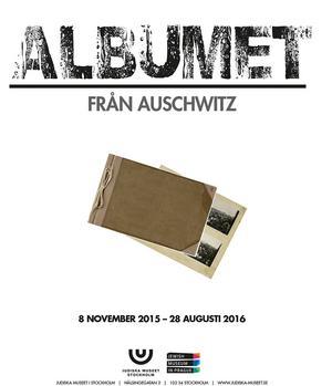 """Affischbild för utställningen """"Albumet från Auschwitz"""", som visas på Judiska museet i Stockholm fram till augusti 2016."""