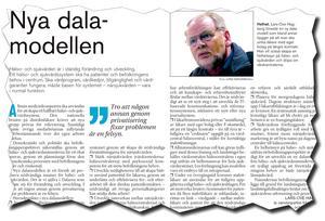 Nu modell. I onsdagens tidning presenterade landstingsrådet Lars-Ove Hagberg sin nya dalamodell om sjulkvården i Dalarna.