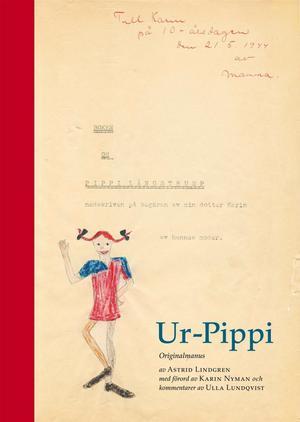 Första exemplaret. Omslaget till Ur-Pippi är en direkt kopia av Astrid Lindgrens ursprungliga manus. Illustrationen är signerad Astrid, även den.