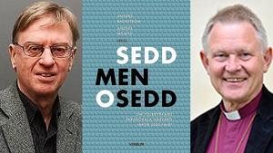 """Religionssociologprofessor emeritus Anders Bäckström och ärkebiskop emeritus Anders Wejryd har sammanställt antologin """"Sedd men osedd""""."""