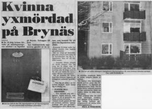 En sotare upptäckte tragedin - i lägenheten på Brynäs låg en kvinna död, sannolikt ihjälslagen med yxan som låg bredvid kroppen.