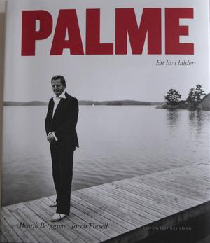 Bok: Palme. Ett liv i bilder   Text: Henrik Berggren   Bilder: Jacob Forsell   År: 2016   Förlag: Bokförlaget Max Ström