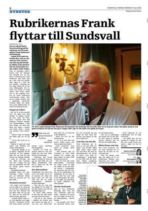 2005 berättade förre brottningsvärldsmästaren Frank Andersson att han hade investerat i norrmännens vodkaprojekt.