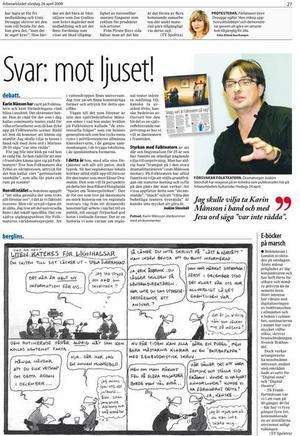 Debatten. Den krönika av Karin Månsson som utlöste debatten var införd 24 april. Joakim Stenshäl svarade 26 april, och KM kom igen 29 april.