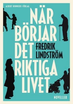 """Fredrik Lindström""""När börjar det riktiga livet""""(Bonniers)Medelklassens häcklare nummer ett är i högform. Fredrik Lindströms korta stycken om hantverkare från Polen, homestaging och soffshopping inbjuder till högläsning och många fnissattacker. Men det finns också ett allvar och en ton som i de bästa stunderna påminner om Hjalmar Söderberg."""