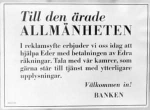 1 april 1966.Stockholmare på väg in till banken kunde mötas av detta glada besked denna dag. En hemlig organisation hade under natten klistrat upp dessa lappar på bankkontor i Stockholm.