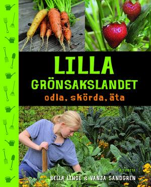 Lilla grönsakslandet   Bella Linde och Vanja Sandgren   Alfabeta   Enkel och inspirerande bok till den som vill komma i gång att odla. Riktar sig till barn och unga, men passar minst lika bra till den vuxne nybörjaren. Förklarar begrepp som kupa och gallra. Boken innehåller fakta om hur man planerar, hur tätt kan man så och när. Dessutom innehåller boken recept.