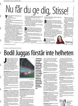Dags att ta bort skygglapparna. Spelet går vidare. De senaste artiklarna i debatten om Strömvallen publicerades i Arbetarbladet tisdag 1 september (Bodil Juggas) och onsdag 2 september (Stisse Åberg).