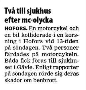 Gefle Dagblad, den 3 maj 2010. Dagen innan inträffade olyckan. Åsa Westman och Lars Ek har åkt motorcykel på stora vägar genom åtskilliga länder i Europa, men det var under en färd i lugnt tempo som kraschen var ett faktum när en bilist gjorde en vänstersväng tvärs över deras vägbana.
