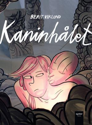 Berit Viklund - Kaninhålet. På Syster förlag rekommenderas även Åsa Grennvalls