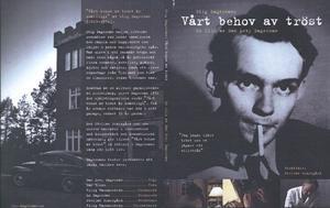 Med bilder från huset där Stig Dagerman tillbringade sin sista tid läser Stellan Skarsgård hans sista självbiografiska essä: Vårt behov av tröst är omättligt.