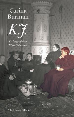 500 sidor om Klara Johanson. För tio år sedan gavs