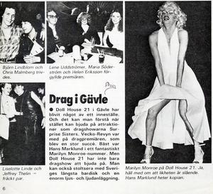 Veckorevyn skrev om Dollhouze i Gävle, som blivit ett inneställe med sin häftiga dragshow. Veckorevyn skrev igen, om succén i Gävle efter gästspelet i Stockholm...
