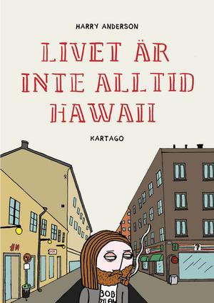 Harry Andersson - Livet är inte alltid Hawaii.