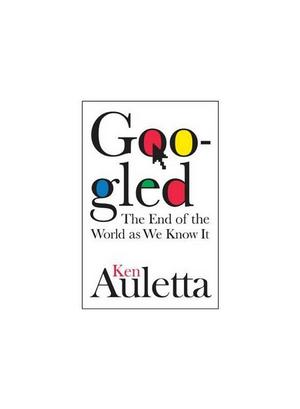 """""""Googled – the end of the world as we know it"""""""