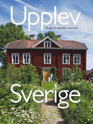 Upplev Sverige av Åsa och Mats Ottosson utgiven på Wahlström och Widstrands förlag.