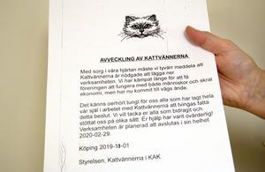 Kattvännerna i KAK har stängt verksamheten och föreningen ska läggas ner. Medlemmarna har fått meddelande hem.