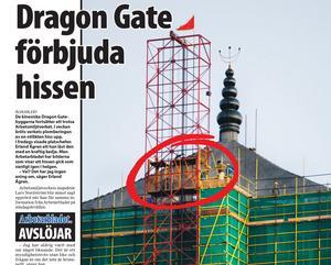 I oktorber 2006 gjorde Arbetarbladet avslöjandet - de kinesiska  arbetarna vid Dragon gate använde hissen trots att det var förbjudet. Hissen var nämligen plomberad då experter bedömt att den var farlig.
