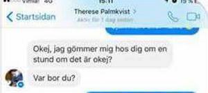 Therese Palmkvist berättade för en bekant att hon var rädd för pojkvännen. Hon ska ha gömt sig hemma hos henne flera gånger. Bild: Polisens förundersökning