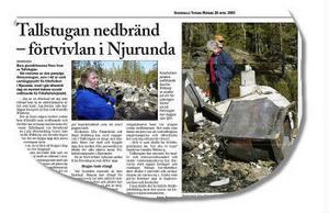 April 2003 och Tallstugan hade brunnit ned till grunden. Gunilla Wikberg, ordförande för Friluftsfrämjandets lokalavdelning i Njurunda, var en av många chockade njurundabor
