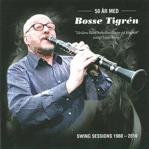 SWINGSESSIONS 1960–2010. 50 år med Bosse Tigrén på cd.