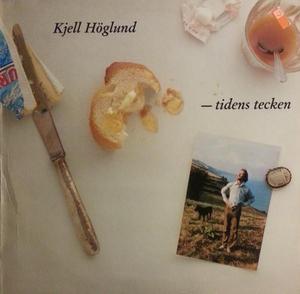 Kjell Höglund - Tidens tecken. Bild: discogs.com.