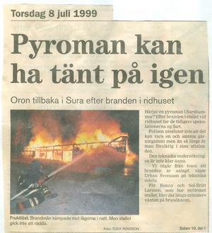 Sommaren 1999 anlades en brand i det gamla stallet...