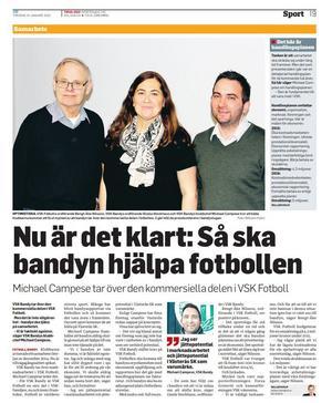 VLT, januari 2015. Planen för marknadssamarbetet presenteras. VSK Fotbolls ordförande Bengt-Åke Nilsson, Gisela Stockhaus, ordförande VSK Bandy och Michael Campese.