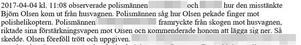 Utdrag ur polisens rapport när Björn Olsen greps. Bild: Polisens förundersökning.