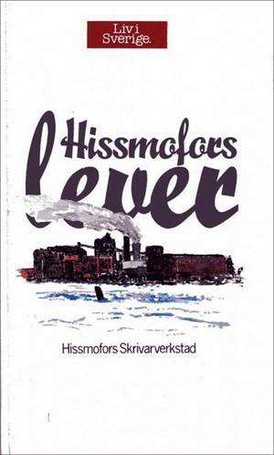 Boken Hissmofors lever skrevs av hissmoforsarna själva efter nedläggningen av fabriken 1979-1980.