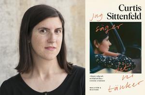 """Curtis Sittenfeld har tidigare bland annat skrivit romanerna """"I en klass för sig"""" och """"Presidentens hustru"""". Foto: Jo Sittenfeld"""