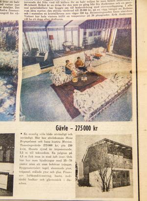 Expressen hälsade på hos det unga paret Monica och Hans Bryngelsson i Gävle. Villan rankades då som ett av de dyraste och lyxigaste husen i Sverige.