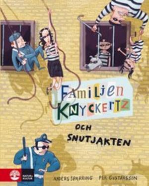 Familjen Knyckertz och snutjakten -Anders Sparring och Per Gustavsson