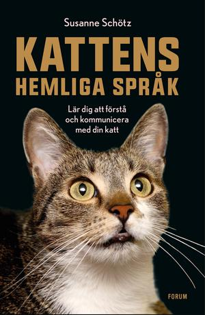 Så pratar du med din katt - Lär dig att förstå och kommunicera med din katt, Susanne Schötz, Forum, 2019 , 186 kronor.