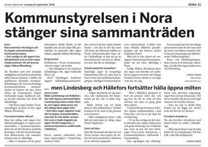 Inget är nytt under solen. 2006 stängde kommunstyrelsen för allmänhet och media med liknande argument som nu. Ur NA 14 september 2006.
