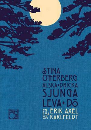 Otterbergs bok är en läsvärd introduktion i Karlfeldts diktvärld.