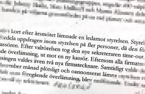Flera personer som ST har pratat med vittnar om att när medlemmar inom Sverigedemokraterna aktiverar sig, ställer frågor och ifrågasätter så upplevs de som obekväma av ledningen.