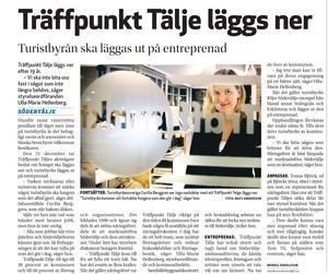 Den 4 december 2009 avslöjade LT att Träffpunkt Tälje skulle lägga ner – och att turistbyrån skulle läggas ut på entreprenad.