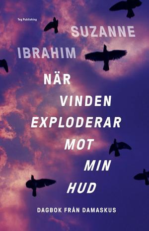 Suzanne Ibrahims bok När vinden exploderar mot in kind är utgiven av Umeåbaserade förlaget Teg publishing.