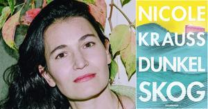 Foto: Goni RiskinNicole Krauss är tillbaka med en roman om skrivande, identitet och att bryta sig loss ur sina ramar.