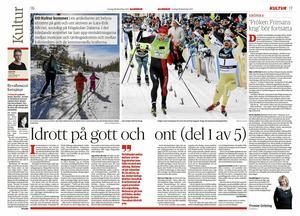 Första avsnittet i vår artikelserie om idrott på gott och ont publicerades i gårdagens tidning.